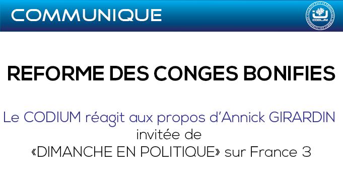 REFORME DES CONGÉS BONIFIÉS : Le CODIUM réagit aux propos d'Annick GIRARDIN